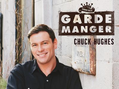 Garde Manger by Chuck Hughes