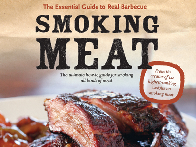 Smoking Meat: The Essential Guide to Real Barbeque by Jeff Phillips